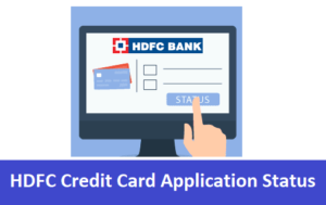 HDFC Credit Card Application Status