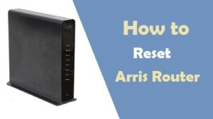 How to Reset Arris Router
