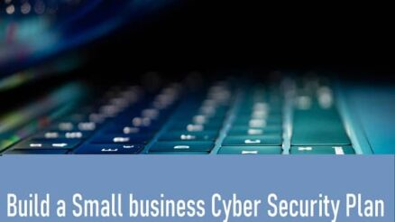 Build a Small business Cyber Security Plan