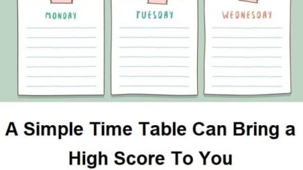 A Simple Time Table Can Bring a High Score To You