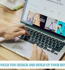 DESIGN AND BUILD UP YOUR BUSINESS