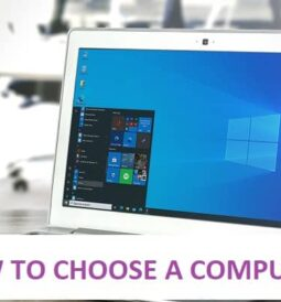 HOW TO CHOOSE A COMPUTER