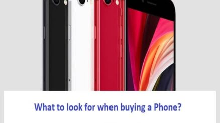 What to look for when buying a Phone