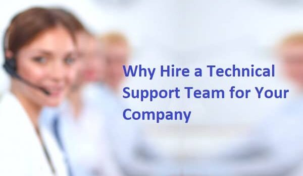 Why Hire a Technical Support Team for Your Company