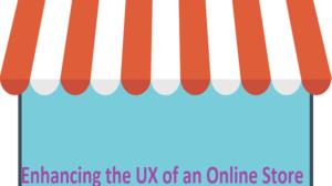 Enhancing the UX of an Online Store